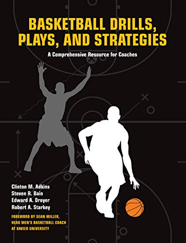 Basketball Drills, Plays and Strategies: A Comprehensive Resource for Coaches from Betterway Books
