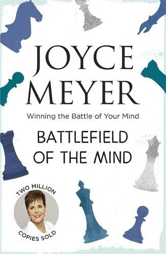 Battlefield of the Mind: Winning the Battle of Your Mind: Winning the Battle in Your Mind from Hodder & Stoughton