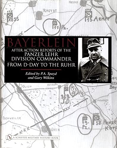 Bayerlein: After Action Reports of the Panzer Lehr Division Commander from D-Day to the Ruhr (Schiffer Military History) from Schiffer Publishing