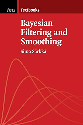 Bayesian Filtering and Smoothing (Institute of Mathematical Statistics Textbooks) from Cambridge University Press