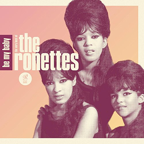 Be My Baby: The Very Best Of The Ronettes from LEGACY