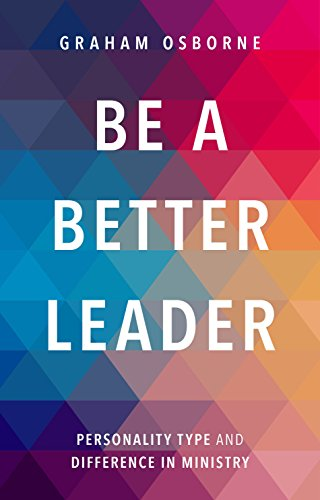 Be A Better Leader: Personality Type And Difference In Ministry from SPCK Publishing