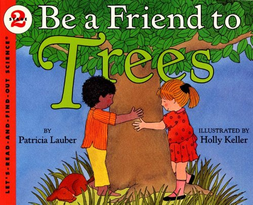Be a Friend to Trees (Let's-Read-And-Find-Out Science: Stage 2 (Pb)) from Turtleback Books