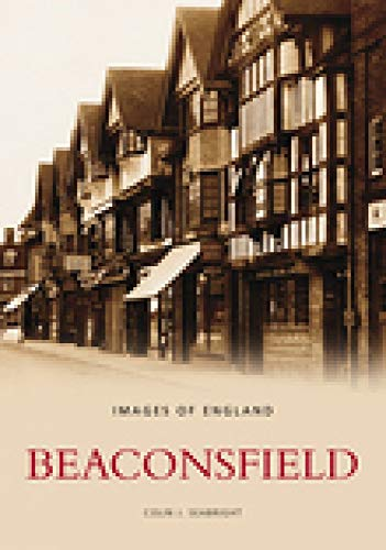 Beaconsfield (Archive Photographs: Images of England) from The History Press