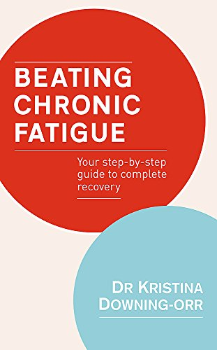 Beating Chronic Fatigue: Your step-by-step guide to complete recovery from Piatkus