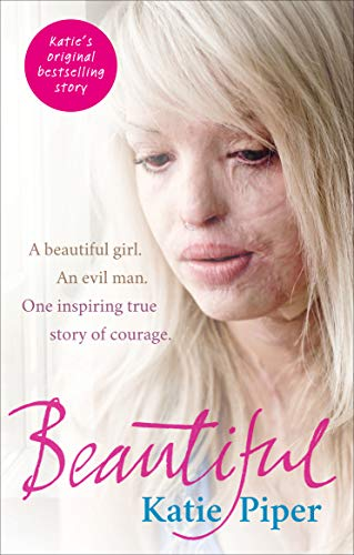 Beautiful: A beautiful girl. An evil man. One inspiring true story of courage from Ebury Press