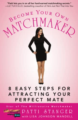 Become Your Own Matchmaker: 8 Easy Steps for Attracting Your Perfect Mate from Atria Books
