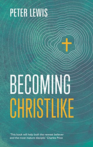 Becoming Christlike (Keswick Foundations) from IVP