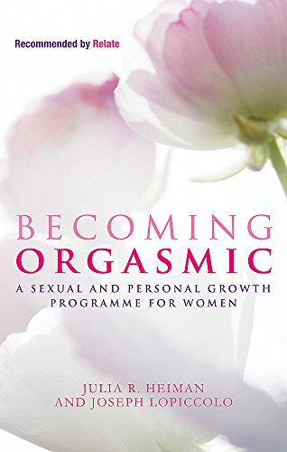 Becoming Orgasmic: A Sexual and Personal Growth Programme for Women from Piatkus