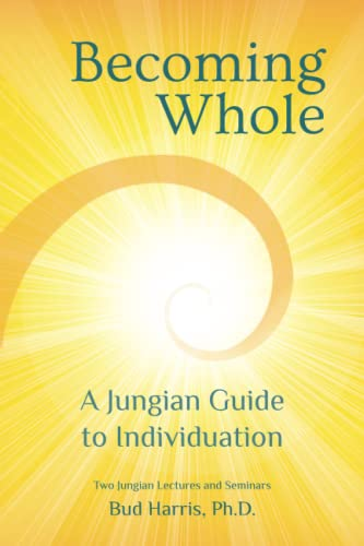 Becoming Whole: A Jungian Guide to Individuation from Daphne Publications