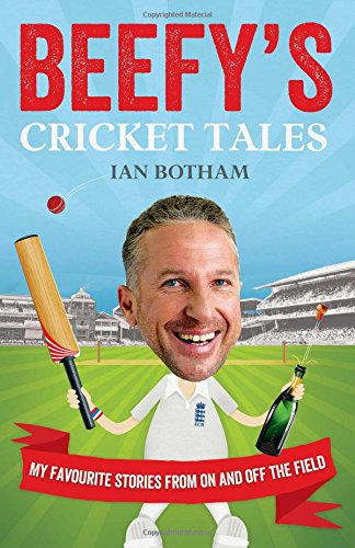 Beefy's Cricket Tales: My Favourite Stories from On and Off the Field from Simon & Schuster UK