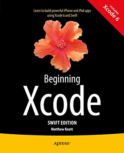 Beginning Xcode: Swift Edition: Swift Edition from APress