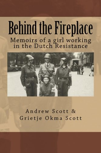 Behind the Fireplace: Memoirs of a girl working in the Dutch Wartime Resistance from Createspace Independent Publishing Platform
