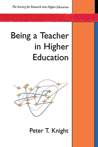 Being A Teacher In Higher Education (SRHE and Open University Press Imprint) from Open University Press