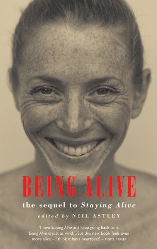 Being Alive : the sequel to Staying Alive from Bloodaxe Books Ltd