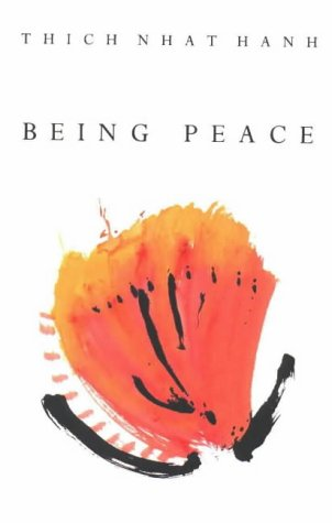 Being Peace: Classic teachings from the world's most revered meditation master from Rider