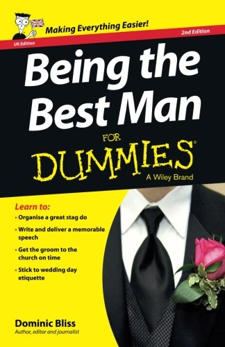 Being the Best Man FD 2e (For Dummies) from For Dummies