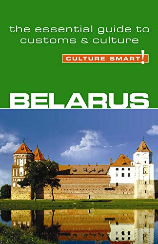 Belarus - Culture Smart! The Essential Guide to Customs & Culture from Kuperard