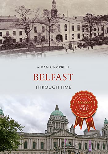 Belfast Through Time from Amberley Publishing