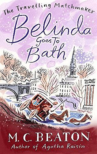 Belinda Goes to Bath (Travelling Matchmaker 2) from Robinson Publishing