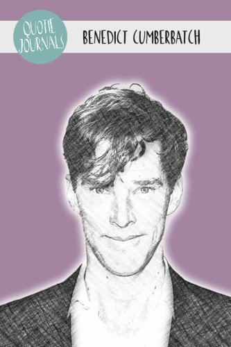 Benedict Cumberbatch Quote Journal (Quoties Journals) from Createspace
