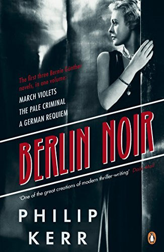 Berlin Noir: March Violets, The Pale Criminal, A German Requiem from Penguin