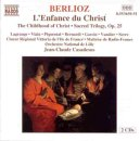 Berlioz: L'Enfance du Christ from NAXOS