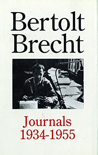 Bertolt Brecht Journals, 1934-55 (Diaries, Letters and Essays) from Methuen Drama