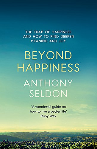 Beyond Happiness: How to find lasting meaning and joy in all that you have from Yellow Kite