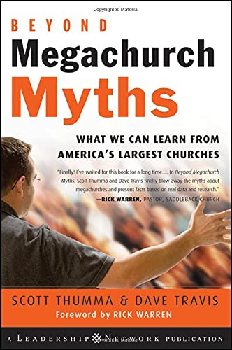Beyond Megachurch Myths: What We Can Learn from America′s Largest Churches (Jossey-Bass Leadership Network Series) from Jossey-Bass