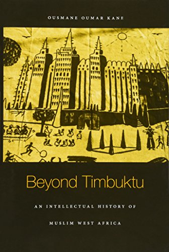 Beyond Timbuktu: An Intellectual History of Muslim West Africa from Harvard University Press