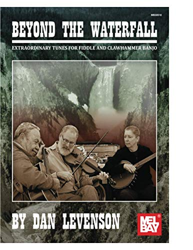 Beyond the Waterfall: Extraordinary Tunes for Fiddle and Clawhammer Banjo from Mel Bay Publications, Inc.