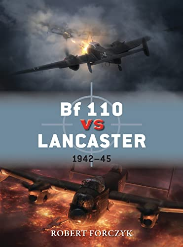 Bf 110 vs Lancaster: 1942–45: 51 (Duel) from Osprey Publishing