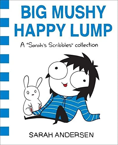 Big Mushy Happy Lump: A Sarah's Scribbles Collection from Andrews McMeel Publishing