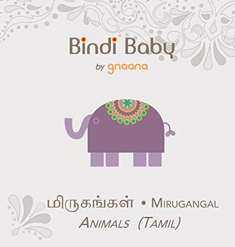 Bindi Baby Animals (Tamil): A Beginner Language Book for Tamil Children from Gnaana Publishing