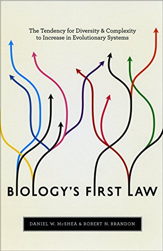 Biology's First Law: The Tendency for Diversity and Complexity to Increase in Evolutionary Systems from University of Chicago Press