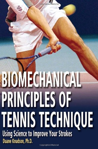 Biomechanical Principles of Tennis Technique: Using Science to Improve Your Strokes from Racquet Tech Publishing