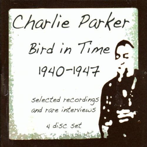 Bird in Time 1940-47 (4CD) and Interviews