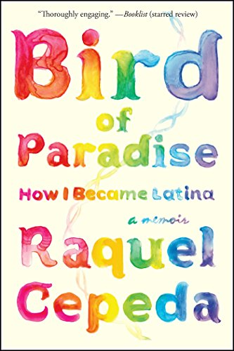Bird of Paradise: How I Became Latina from Atria Books