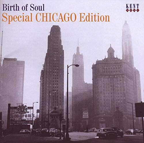 Birth Of Soul-Special Chicago Edition from KENT