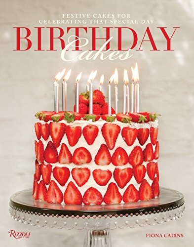 Birthday Cakes: Festive Cakes for Celebrating That Special Day from Rizzoli International Publications