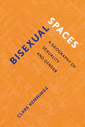 Bisexual Spaces: A Geography of Sexuality and Gender from Routledge