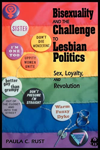 Bisexuality and the Challenge to Lesbian Politics: Sex, Loyalty, and Revolution (The Cutting Edge: Lesbian Life and Literature Series) from NYU Press