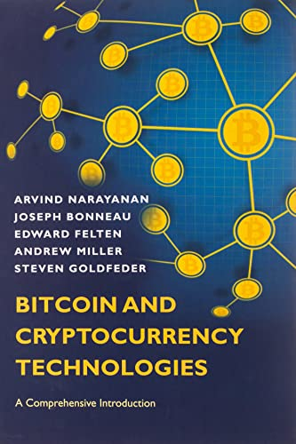 Bitcoin and Cryptocurrency Technologies: A Comprehensive Introduction from Princeton University Press