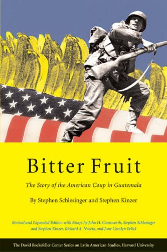 Bitter Fruit: The Story of the American Coup in Guatemala (David Rockefeller Center for Latin American Studies) from Harvard University Press