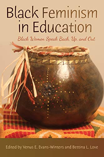 Black Feminism in Education: Black Women Speak Back, Up, and Out: 69 (Black Studies and Critical Thinking) from Peter Lang Publishing Inc