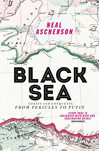 Black Sea: Coasts and Conquests: From Pericles to Putin from Vintage