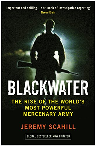 Blackwater: The Rise of the World's Most Powerful Mercenary Army from Serpent's Tail