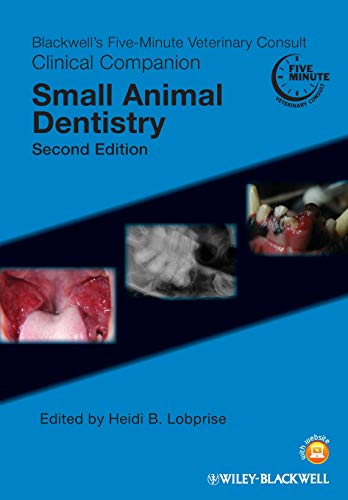 Blackwell's Five-Minute Veterinary Consult Clinical Companion: Small Animal Dentistry: 2 from Wiley-Blackwell