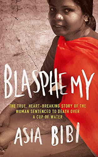Blasphemy: The true, heartbreaking story of the woman sentenced to death over a cup of water from Virago Press Ltd